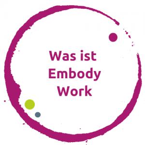 Was ist EmbodyWork?
